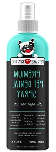 Premium Pet Dental : Best Eliminate Dog & Cat Breath! Naturally Plaque, Tartar & Disease Brushing! Spray In or to