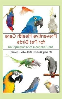 Preventative Health Care for Pet Birds: The Essentials for a